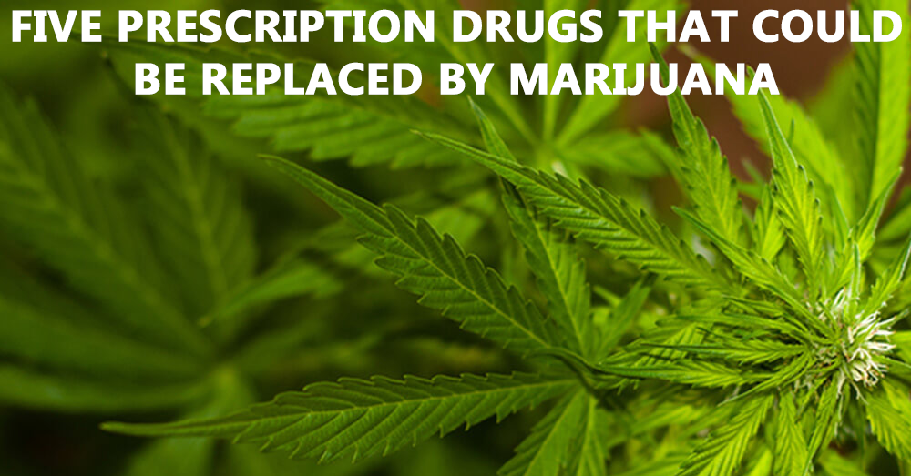 5 Prescription Drugs That Could Be Replaced By Marijuana
